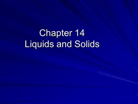 Chapter 14 Liquids and Solids. Three types of bonding between atoms Covalent – electrons shared between nonmetal atoms, forms molecules or covalent crystal.