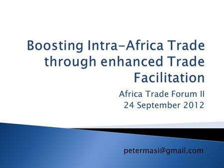 Africa Trade Forum II 24 September 2012