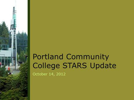 Portland Community College STARS Update October 14, 2012.