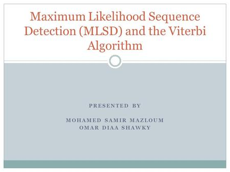 Maximum Likelihood Sequence Detection (MLSD) and the Viterbi Algorithm