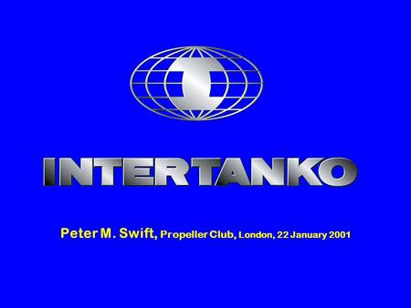 Peter M. Swift, Propeller Club, London, 22 January 2001.