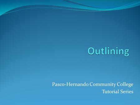 Pasco-Hernando Community College Tutorial Series.