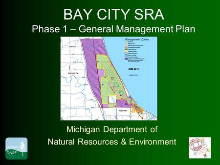 BAY CITY SRA Phase 1 – General Management Plan Michigan Department of Natural Resources & Environment.