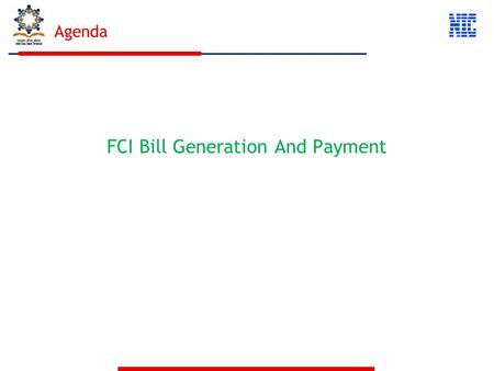 Agenda FCI Bill Generation And Payment. Menu For FCI Bill Generation And Payment.