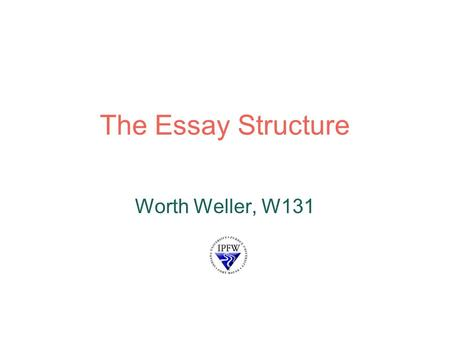 the essay structure worth weller w131 paper format unless your prof says otherwise - Essay Structure Format