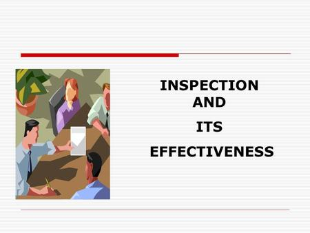 INSPECTION AND ITS EFFECTIVENESS PREAMBLE:  Inspections are important to get exact, current field data.  Periodical inspections are called schedules.