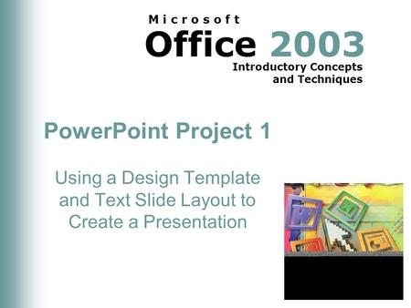 Microsoft word templates and accessibility 1 what is a word office 2003 introductory concepts and techniques m i c r o s o f t powerpoint project 1 using a design template and toneelgroepblik Image collections