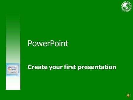 PowerPoint Create your first presentation Course contents Overview: Presentation basics Lesson 1: Slides, text, and notes Lesson 2: Design and layout.