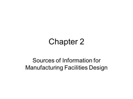 Sources of Information for Manufacturing Facilities Design