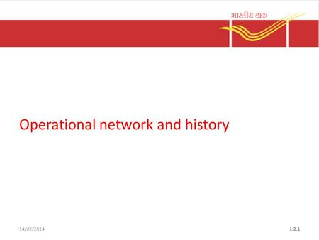 Operational network and history 1.2.114/02/2014. At the Directorate 1.2.214/02/2014 DDG CP reports to DG Posts for Corporate planning and Member Planning.