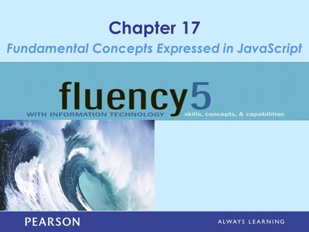 Chapter 17 Fundamental Concepts Expressed in JavaScript.