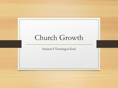 Church Growth Session 5 Trusting in God. Book of the Day Church for Every Context Michael Moynagh with Philip Harrold SCM press 2012.