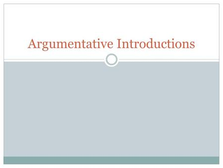 Argumentative Introductions. Copyright © 2007 Washington Office of Superintendent of Public Instruction. All rights reserved. What makes an effective.