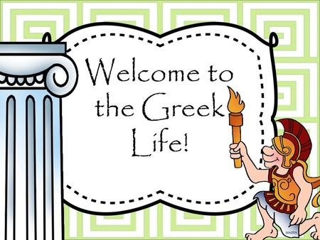 Welcome to the Greek Life!. ΘΣT: Zack Savanna Michael Julian KNΛ: Amberly Chris JJ ΓΓM: Kelianne Zach Brody Carson BΩΔ: Hayden Elizabeth Brice.