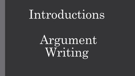 Introductions Argument Writing. Sit with your writing partner from your guided reading group who shares the same stance as you do on trampolines.