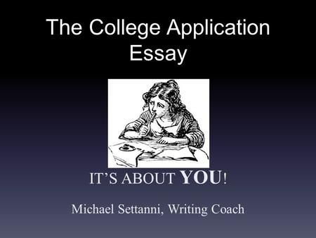 college admission essay coach College application essays are an uncommon genre that must catch the attention of admissions officers & illuminate students' intellect, personality & potential.