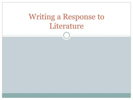 Writing a Response to Literature. Introduction Outline: O Introduction: O Attention grabber/Hook O Background on the Novel ( 1-3 sentences) O Thesis statement.