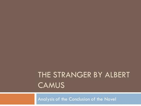 A character analysis of albert camus the stranger