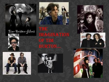 The imagination of Tim Burton…. An effective paper will… introduce the topic of author's style offer a clear thesis accurately and coherently incorporate.