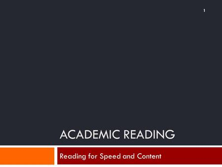 ACADEMIC READING Reading for Speed and Content 1.