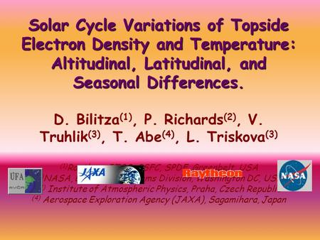 Solar Cycle Variations of Topside Electron Density and Temperature: Altitudinal, Latitudinal, and Seasonal Differences. D. Bilitza (1), P. Richards (2),