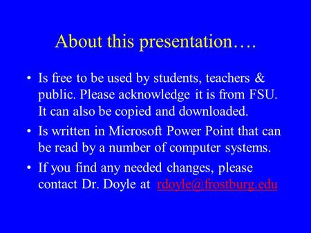 About this presentation…. Is free to be used by students, teachers & public. Please acknowledge it is from FSU. It can also be copied and downloaded. Is.