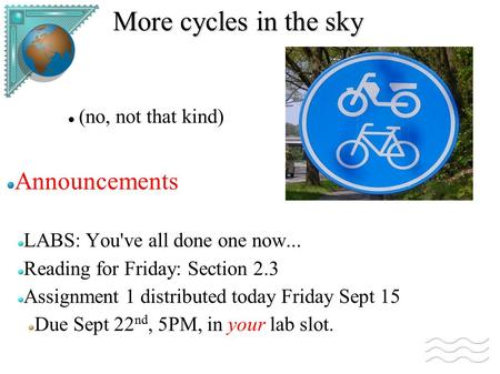 More cycles in the sky Announcements (no, not that kind)