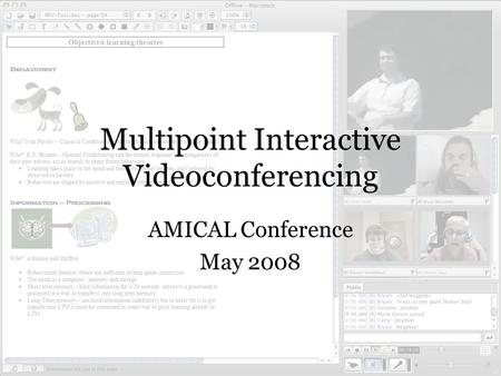 Multipoint Interactive Videoconferencing AMICAL Conference May 2008.