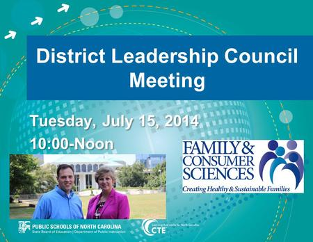 District Leadership Council Meeting Tuesday, July 15, 2014 10:00-Noon Tuesday, July 15, 2014 10:00-Noon.
