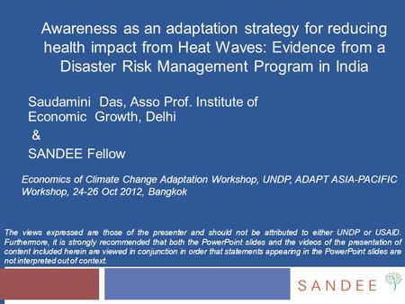 Awareness as an adaptation strategy for reducing health impact from Heat Waves: Evidence from a Disaster Risk Management Program in India Saudamini Das,
