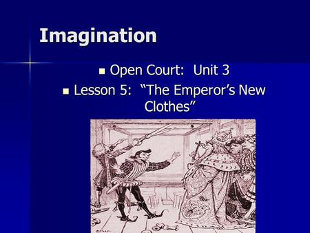 "Lesson 5: ""The Emperor's New Clothes"""