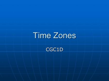 Time Zones CGC1D. The International Date Line The International Date Line is a line of longitude which follows the 180 degree line and passes through.