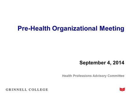 Pre-Health Organizational Meeting September 4, 2014 Health Professions Advisory Committee.