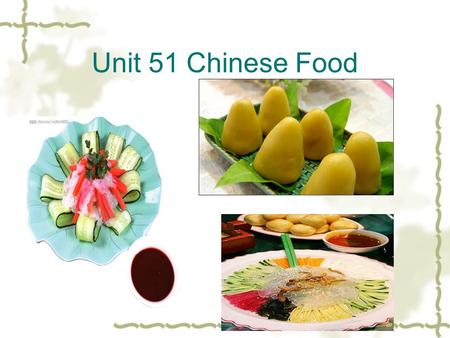Unit 51 Chinese Food. Features : Feed in noodles a lot of meat large amount heavier taste crude hot.