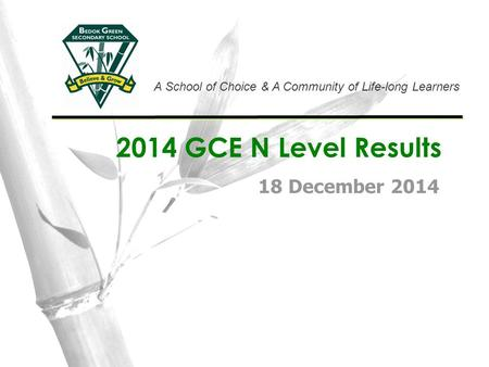 2014 GCE N Level Results 18 December 2014