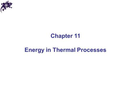 Chapter 11 Energy in Thermal Processes. Temperature and heat Heat ( Q ): energy transferred between a system and its environment because of a temperature.