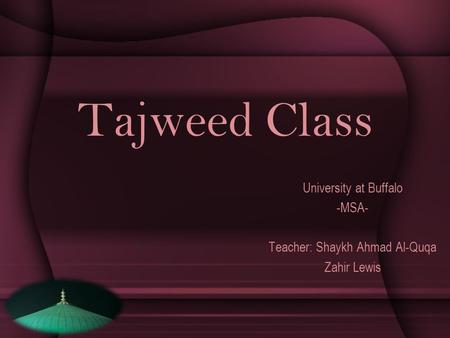 University at Buffalo -MSA- Teacher: Shaykh Ahmad Al-Quqa Zahir Lewis