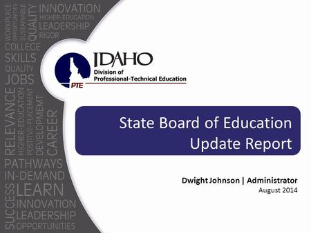 State Board of Education Update Report Dwight Johnson | Administrator August 2014.