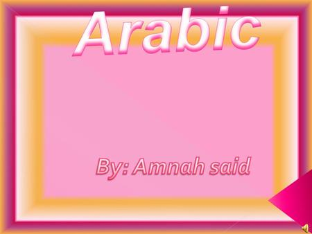  Arabic ranks sixth in the world legal table of languages. With estimation of 186 million native speakers.  It is the language of the Quran, the holy.