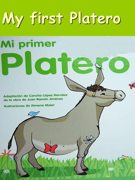 My first Platero.