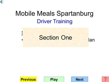 Mobile Meals Spartanburg Driver Training Section One Bird's eye view of new floor plan PlayNextPrevious Section One.