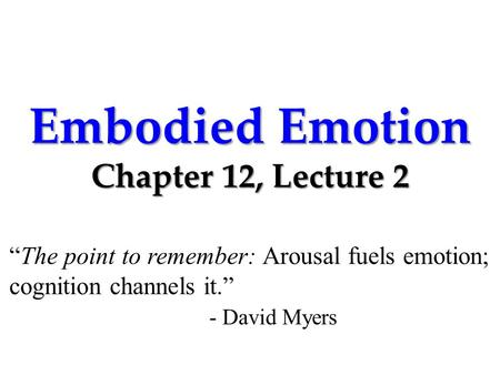 Embodied Emotion Chapter 12, Lecture 2
