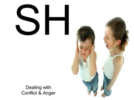 CLA SH Dealing with Conflict & Anger. CLASH 7 You used to walk in these ways, in the life you once lived. 8 But now you must rid yourselves of all such.