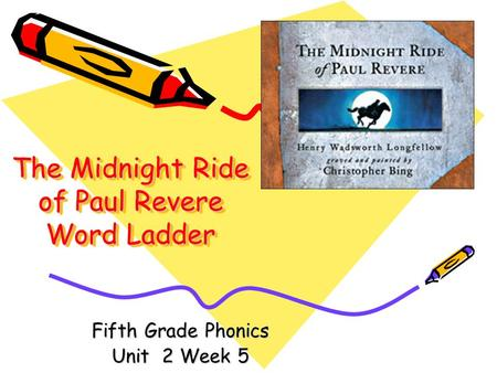 The Midnight Ride of Paul Revere Word Ladder Fifth Grade Phonics Unit 2 Week 5.