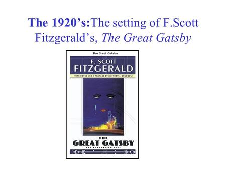 The life and works of f scott fitzgerald the author of the great gatsby