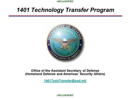 1401 Technology Transfer Program Office of the Assistant Secretary of Defense (Homeland Defense and Americas' Security Affairs)