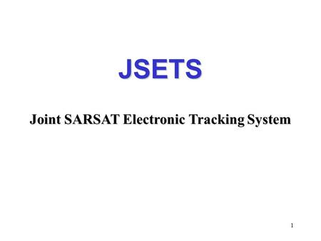 Joint SARSAT Electronic Tracking System