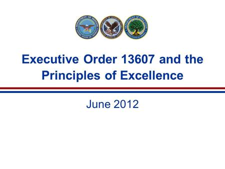 Executive Order 13607 and the Principles of Excellence June 2012.