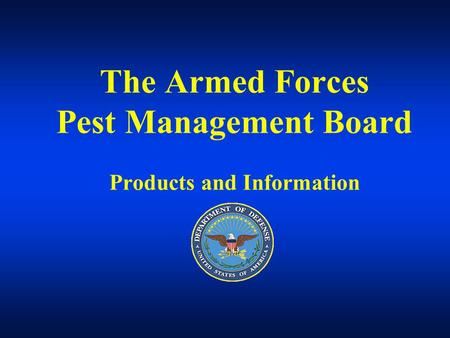The Armed Forces Pest Management Board Products and Information.