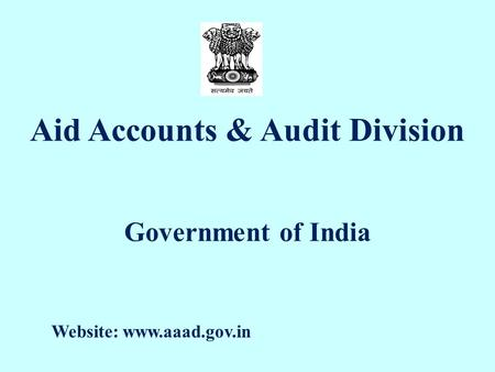 Aid Accounts & Audit Division Government of India Website: www.aaad.gov.in.